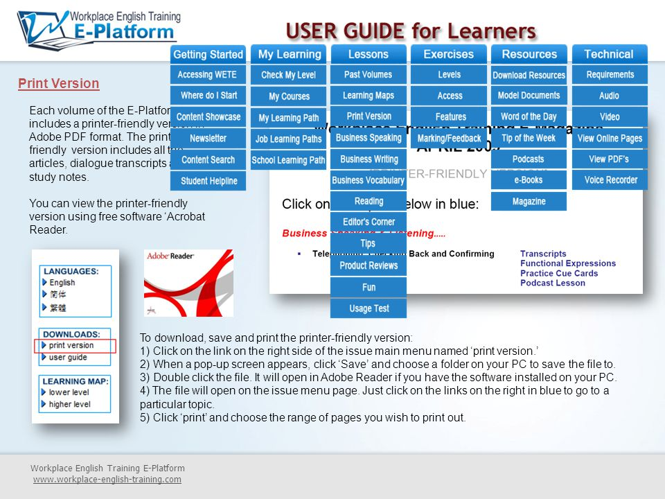 Print Version Workplace English Training E-Platform www.workplace-english-training.com Each volume of the E-Platform includes a printer-friendly version in Adobe PDF format.