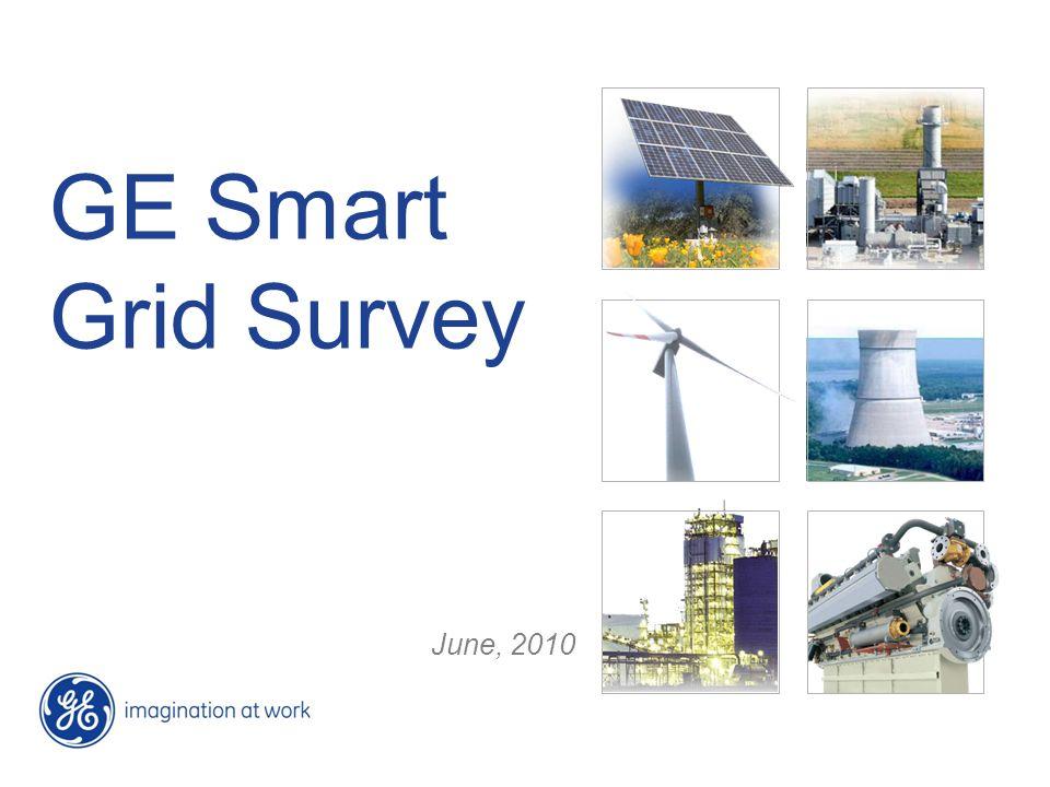 GE Smart Grid Survey June, 2010