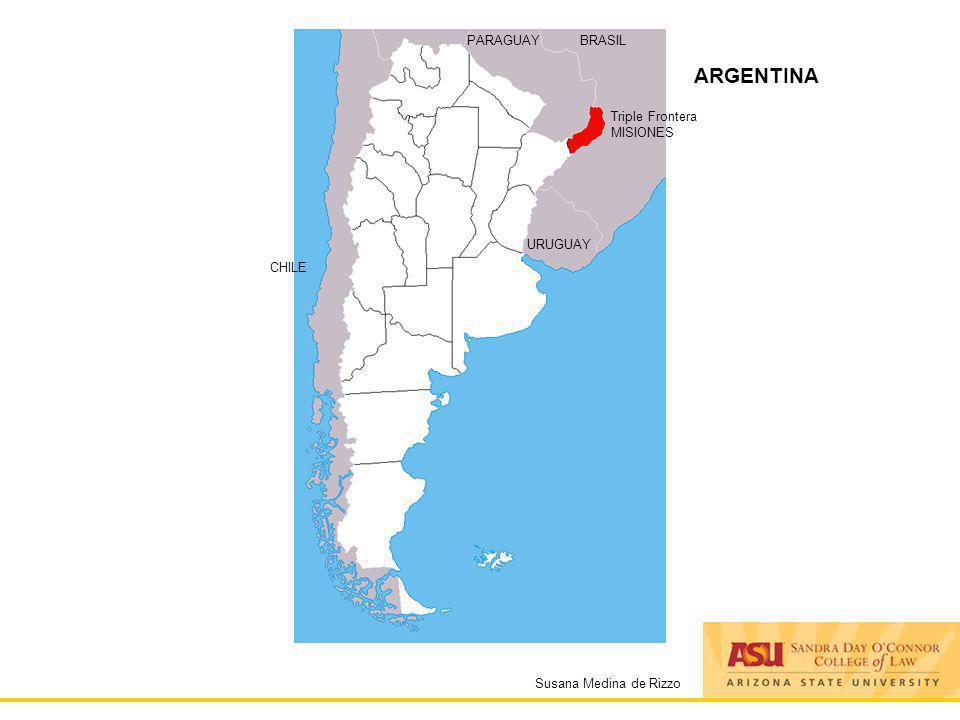Susana Medina de Rizzo PARAGUAYBRASIL URUGUAY Triple Frontera MISIONES CHILE ARGENTINA