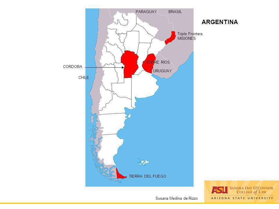 Susana Medina de Rizzo ARGENTINA PARAGUAYBRASIL URUGUAY Triple Frontera MISIONES CORDOBA CHILE TIERRA DEL FUEGO ENTRE RIOS