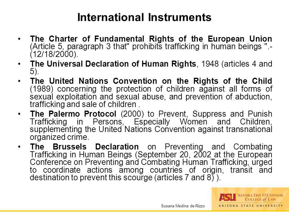 Susana Medina de Rizzo International Instruments The Charter of Fundamental Rights of the European Union (Article 5, paragraph 3 that