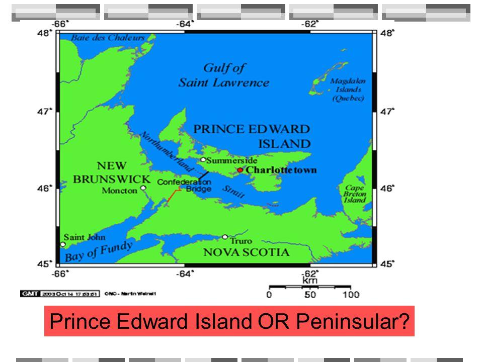 Prince Edward Island OR Peninsular?