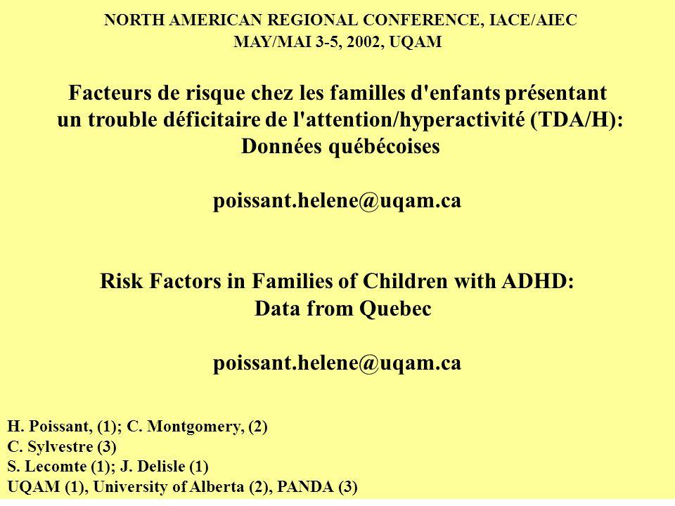 NORTH AMERICAN REGIONAL CONFERENCE, IACE/AIEC MAY/MAI 3-5, 2002, UQAM Facteurs de risque chez les familles d'enfants présentant un trouble déficitaire