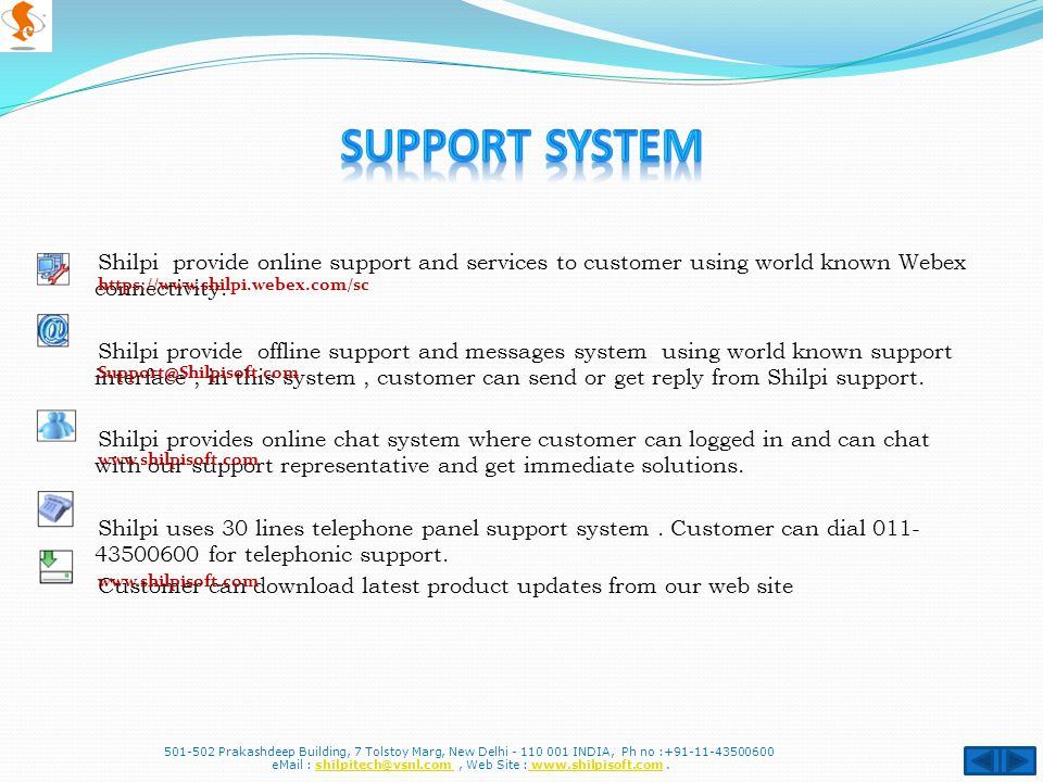 Shilpi provide online support and services to customer using world known Webex connectivity.