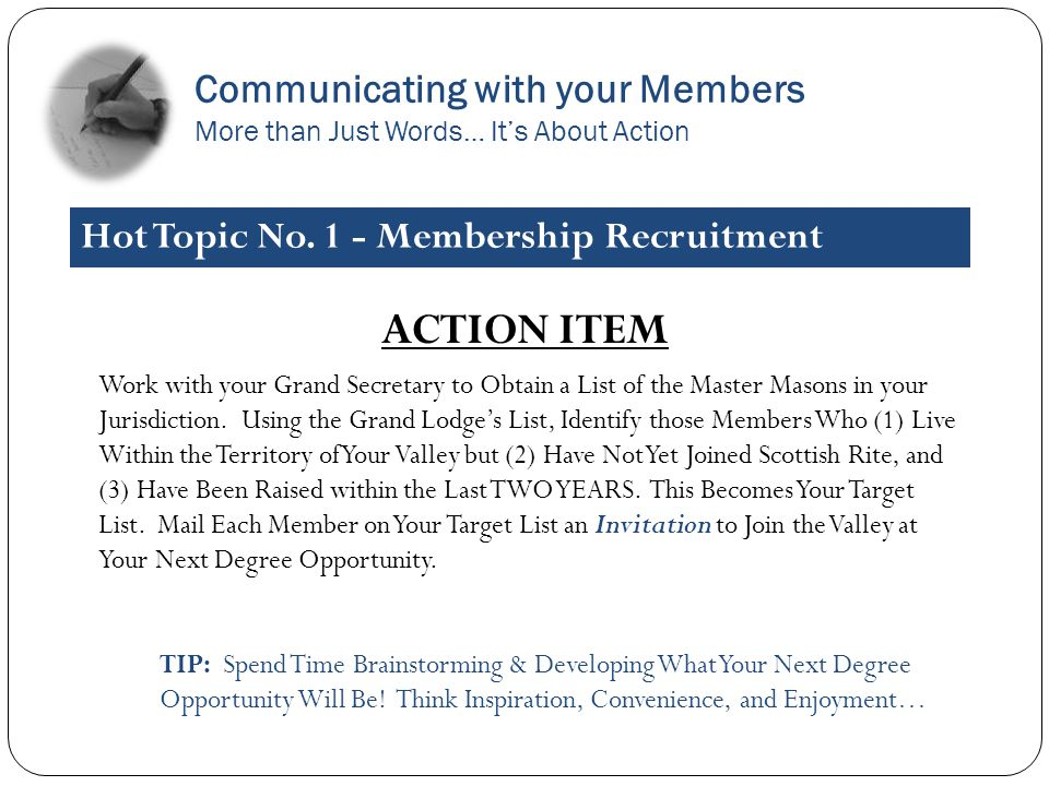 ACTION ITEM Work with your Grand Secretary to Obtain a List of the Master Masons in your Jurisdiction.