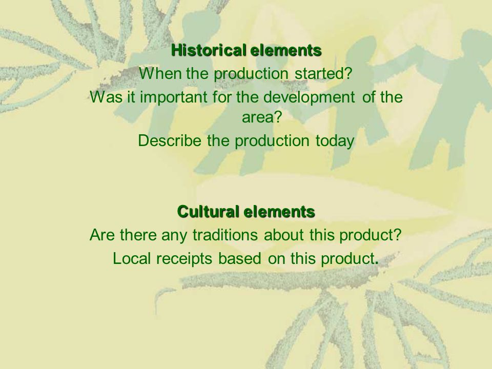 Historical elements When the production started. Was it important for the development of the area.