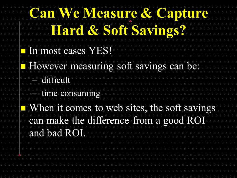 1 0 1 0 1 0 1 0 1 0 1 0 1 0 1 0 1 0 1 0 1 0 1 0 1 1 0 1 0 1 0 1 0 1 0 1 0 1 0 1 0 1 0 1 0 1 0 1 0 1 0 1 0 1 0 1 0 1 0 1 Can We Measure & Capture Hard & Soft Savings.