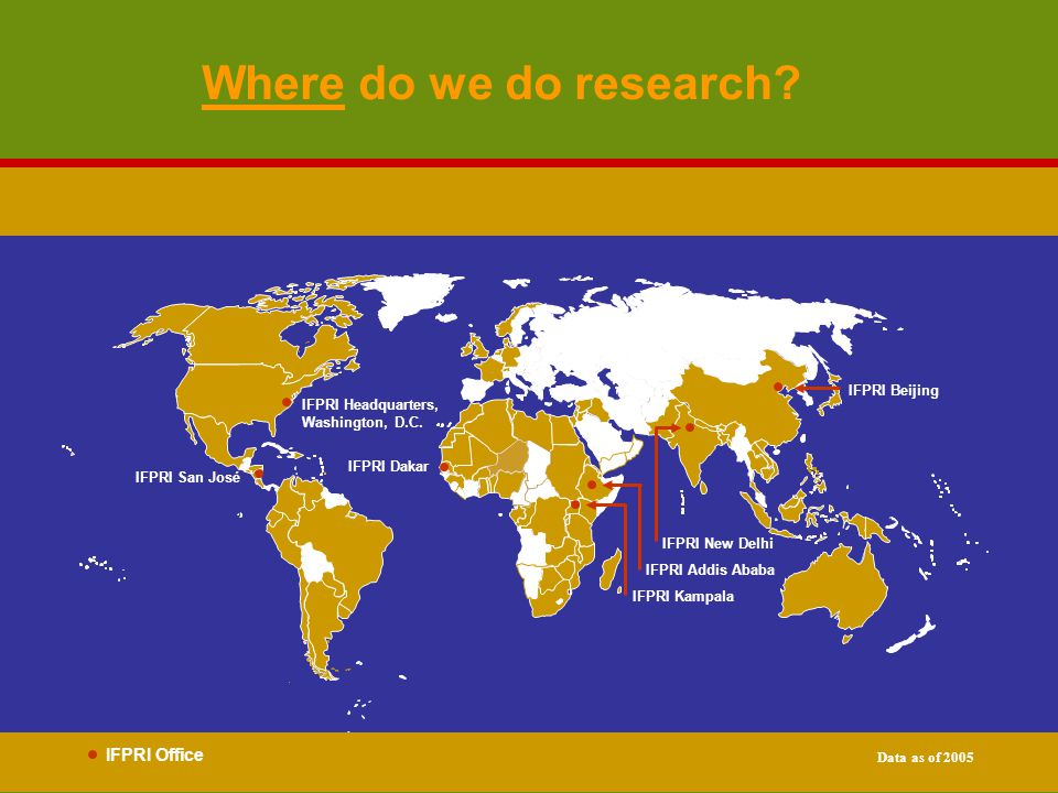 Where do we do research. IFPRI Headquarters, Washington, D.C.