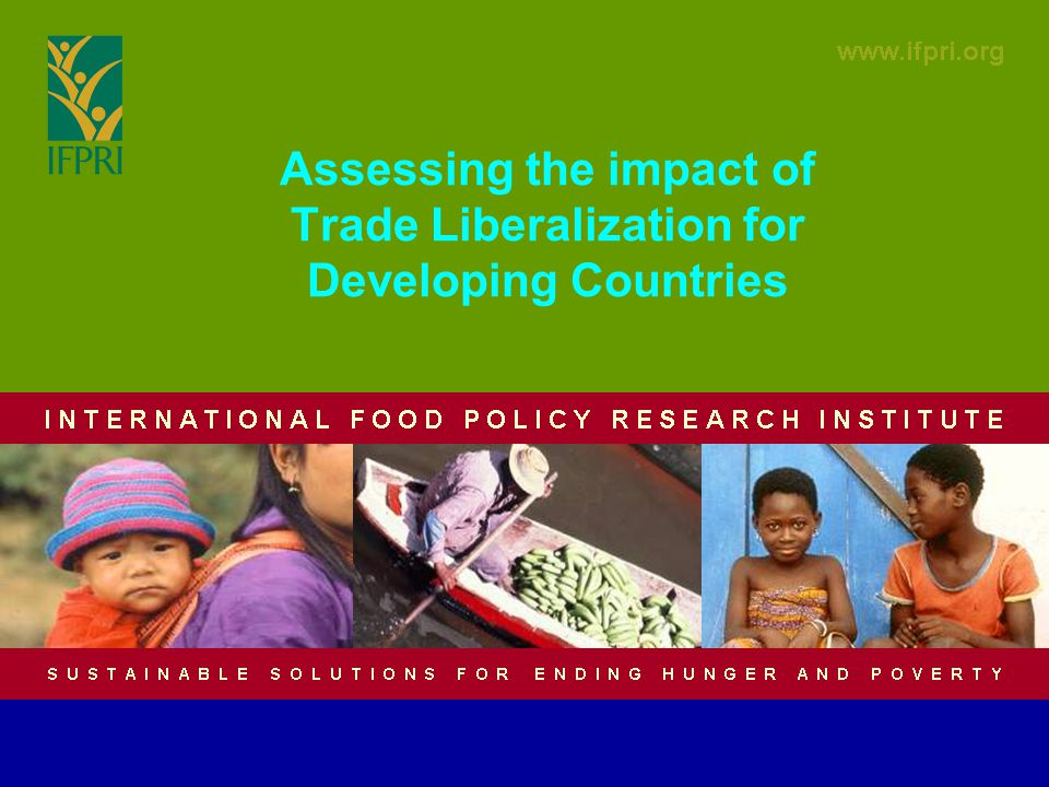Assessing the impact of Trade Liberalization for Developing Countries