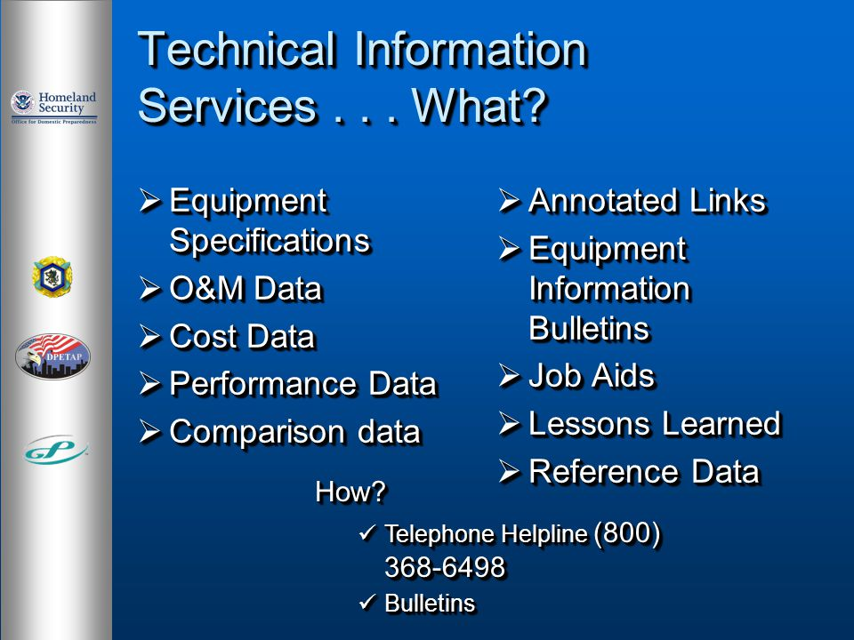 Technical Information Services... What? Equipment Specifications Equipment Specifications O&M Data O&M Data Cost Data Cost Data Performance Data Perfo