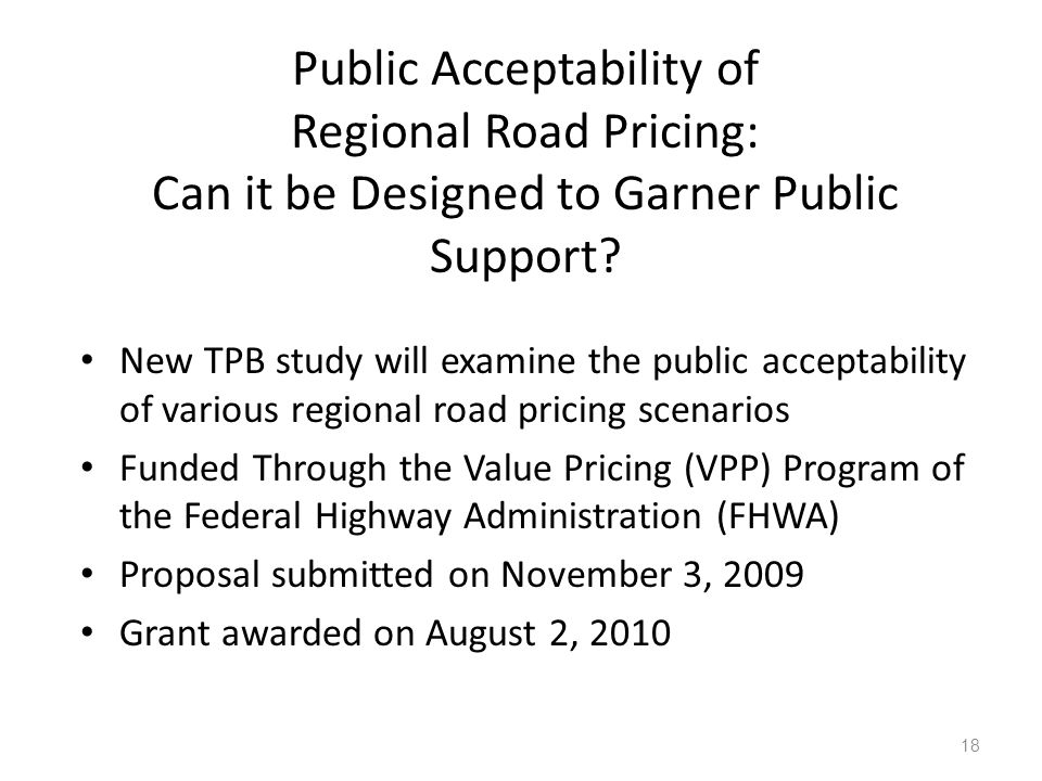 Public Acceptability of Regional Road Pricing: Can it be Designed to Garner Public Support? New TPB study will examine the public acceptability of var