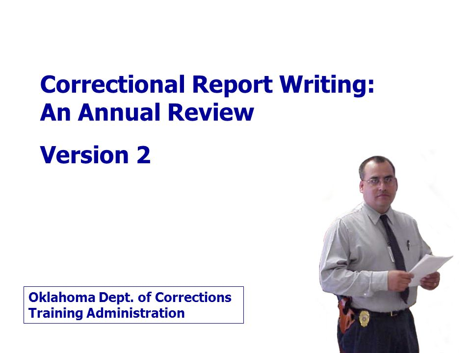 Correctional Report Writing: An Annual Review Version 2 Oklahoma Dept.