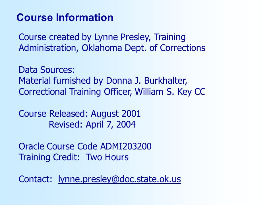 Course Information Course created by Lynne Presley, Training Administration, Oklahoma Dept.
