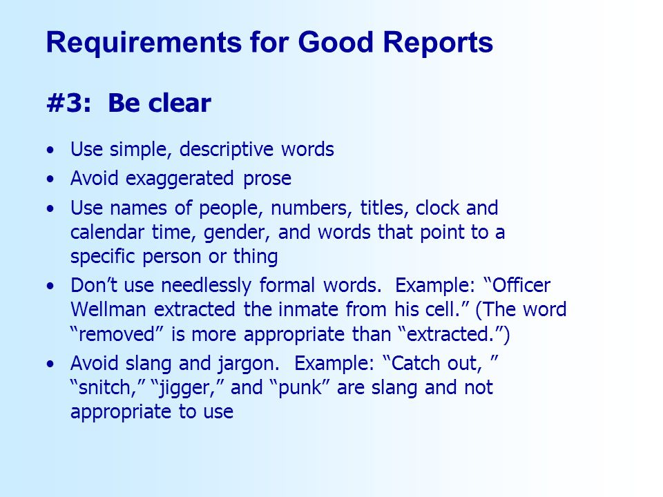 Use simple, descriptive words Avoid exaggerated prose Use names of people, numbers, titles, clock and calendar time, gender, and words that point to a
