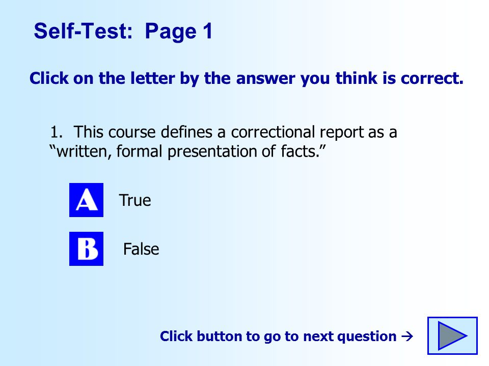 Self-Test: Page 1 Click on the letter by the answer you think is correct.
