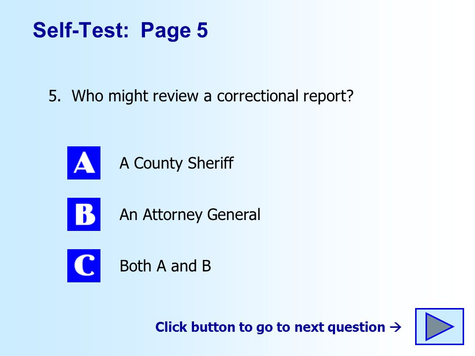 Self-Test: Page 5 5.Who might review a correctional report.