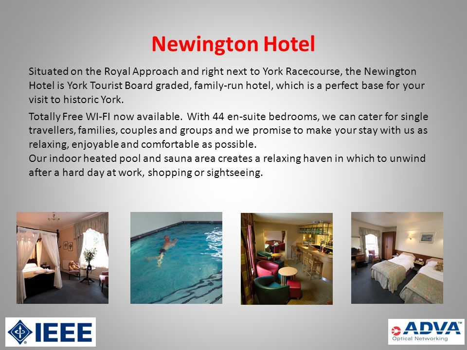 Newington Hotel Situated on the Royal Approach and right next to York Racecourse, the Newington Hotel is York Tourist Board graded, family-run hotel, which is a perfect base for your visit to historic York.