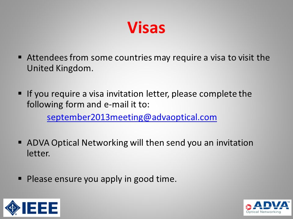 Visas Attendees from some countries may require a visa to visit the United Kingdom.