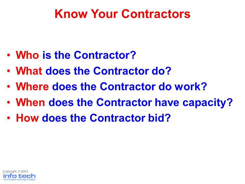 Who is the Contractor? What does the Contractor do? Where does the Contractor do work? When does the Contractor have capacity? How does the Contractor