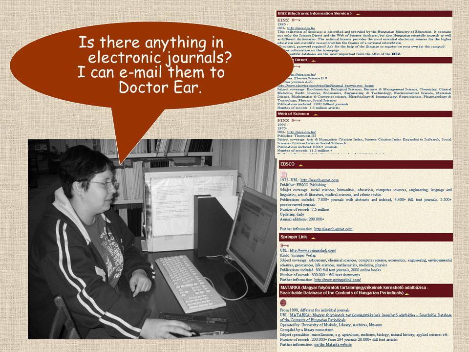 Is there anything in electronic journals? I can e-mail them to Doctor Ear.