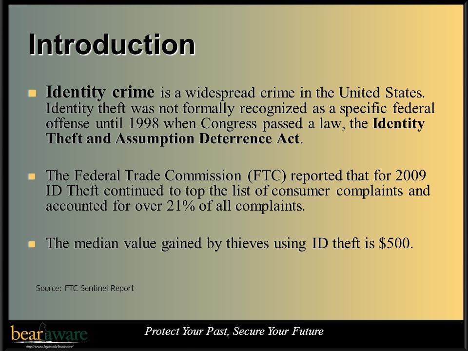 Introduction Identity crime is a widespread crime in the United States.