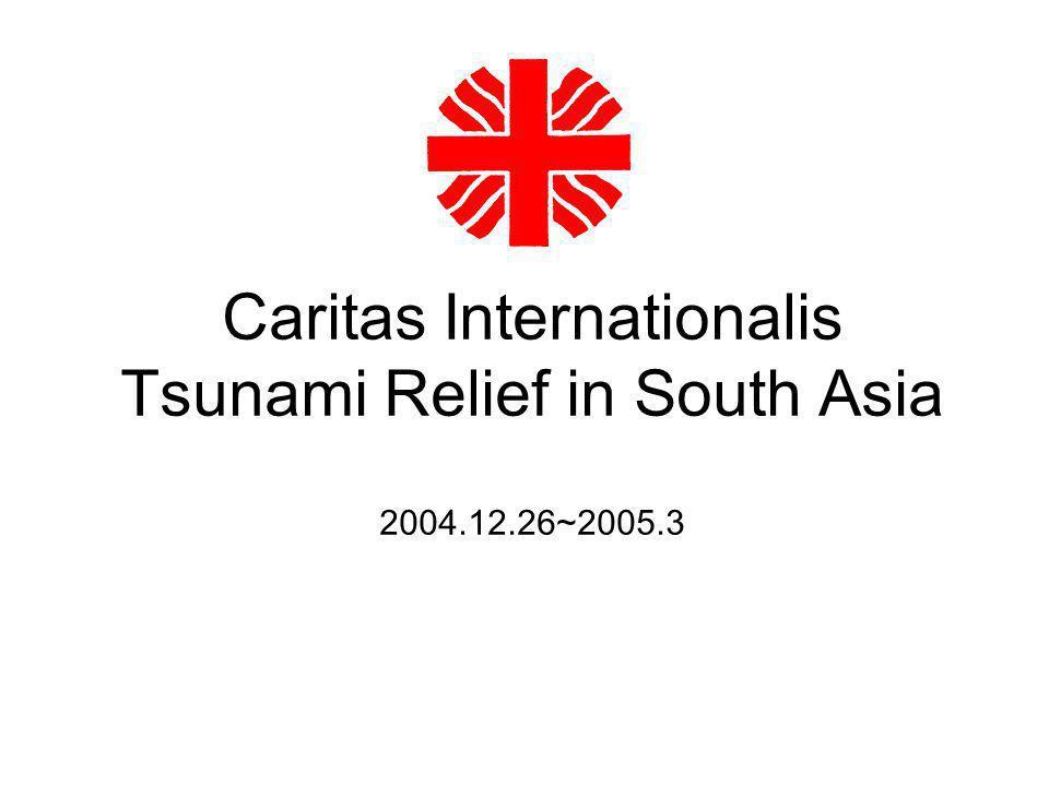 Caritas Internationalis Tsunami Relief in South Asia 2004.12.26~2005.3