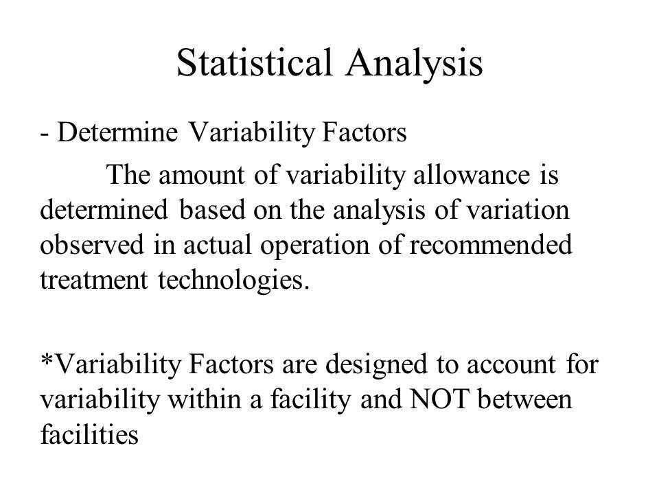 Statistical Analysis Wastewater treatment systems should be designed using the Long-Term Average as the target.