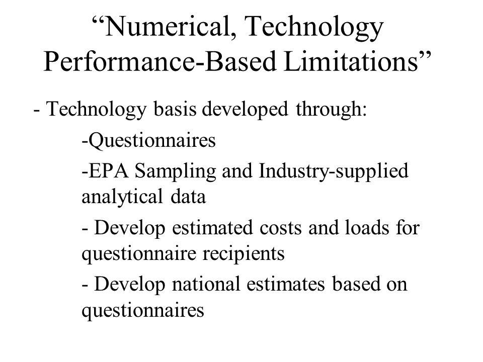 Numerical, Technology Performance-Based Limitations - Develop numerical limits based on BAT Specific technology not required - Mass-based and Concentration-based limitations