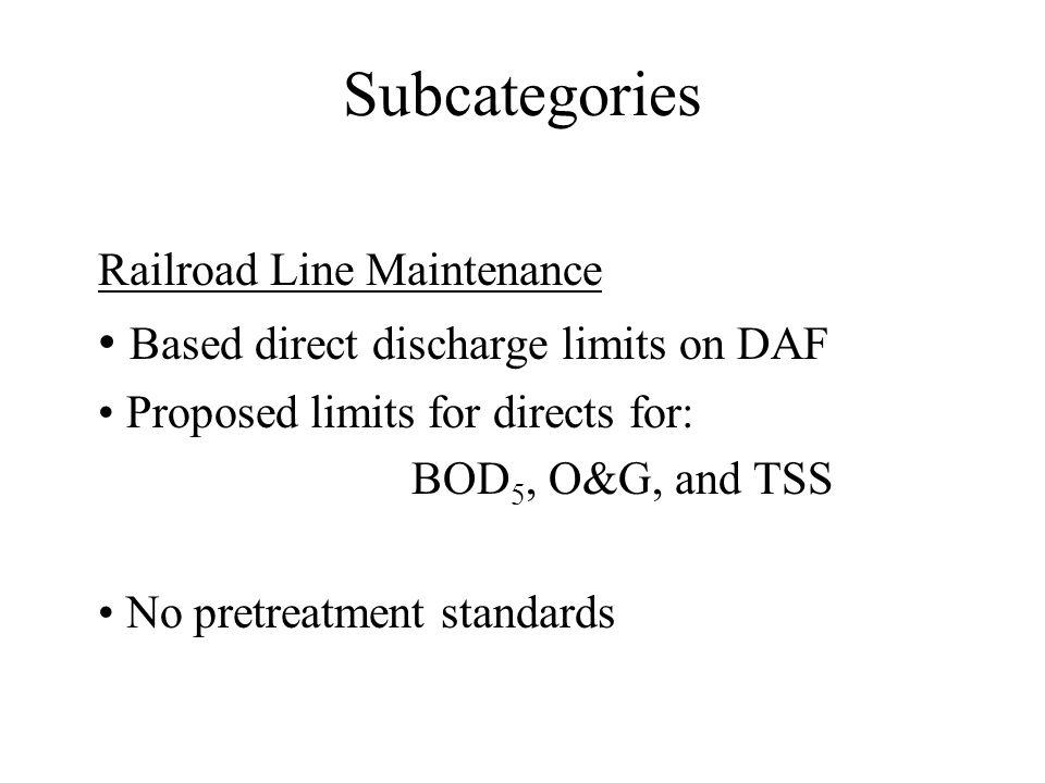 Subcategories Railroad Line Maintenance q Low metals concentrations q Exterior cleaning and storm water issues q Differs from railroad overhaul and railroad manufacturing facilities