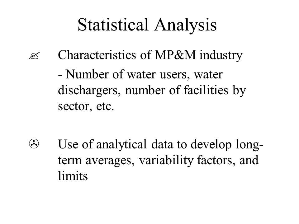 Statistical Analysis Characteristics of MP&M industry - Number of water users, water dischargers, number of facilities by sector, etc.