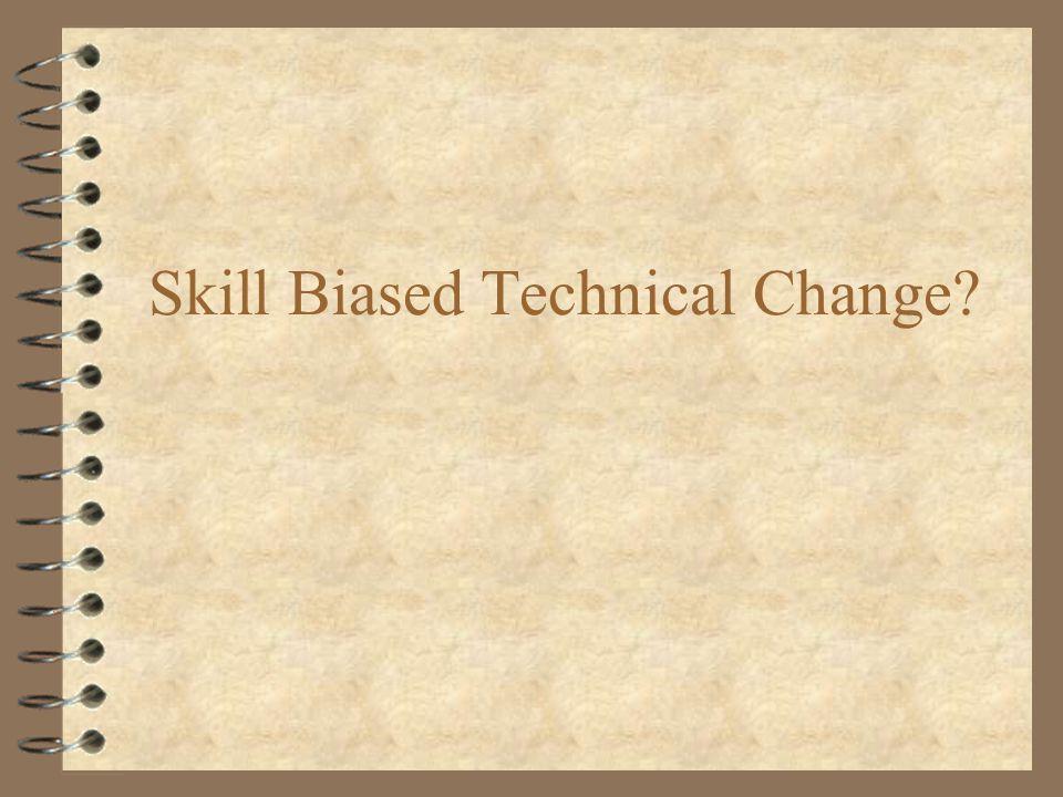 Skill Biased Technical Change?