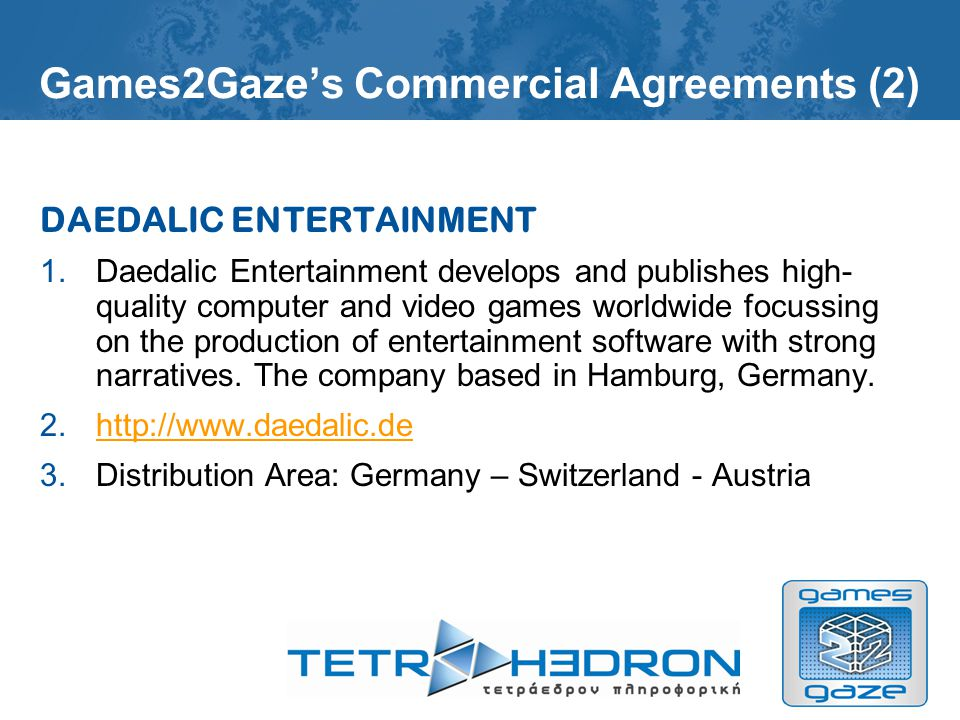 Games2Gazes Commercial Agreements (1) AKELLA 1.Founded in 1993 and headquartered in Moscow, Akella has become a leading developer, publisher and distributor of PC, console games and multimedia products on the Russian and CIS market.