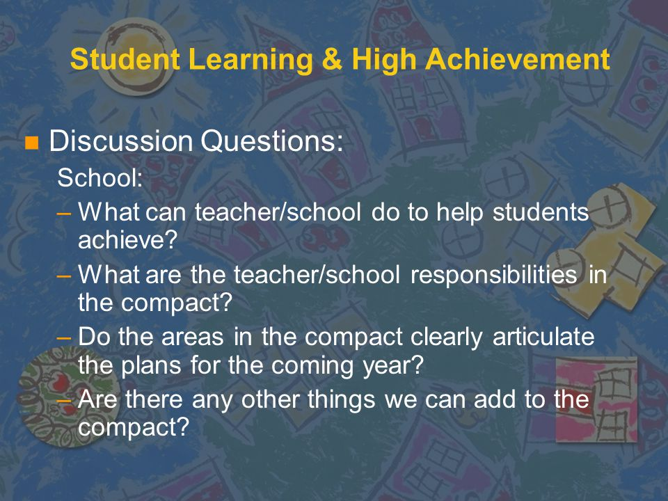 Review of the Current Compact: Student Learning & High Achievement n Discussion Questions: –What does our current compact include to address student l