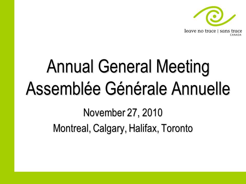Annual General Meeting Assemblée Générale Annuelle November 27, 2010 Montreal, Calgary, Halifax, Toronto