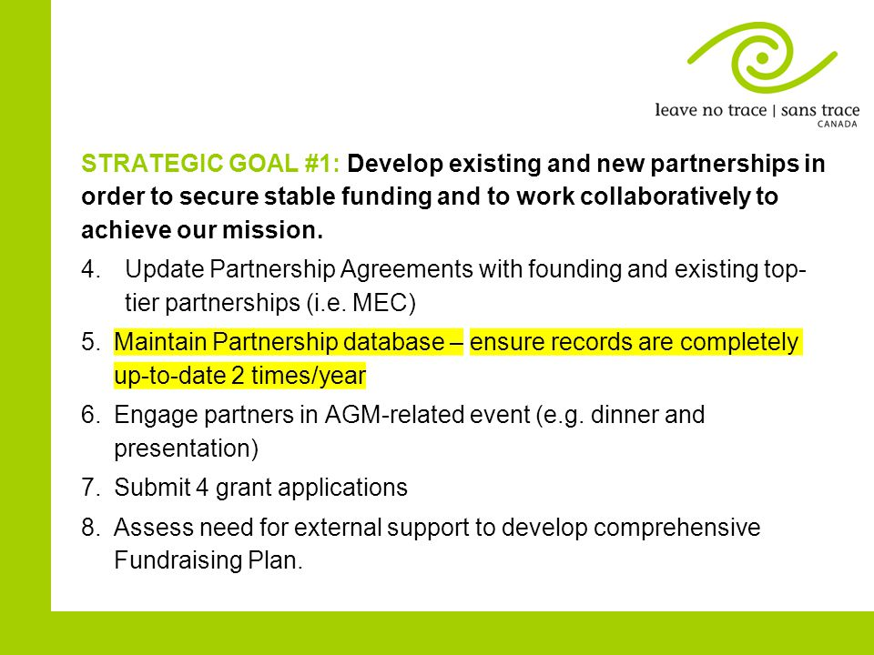 STRATEGIC GOAL #1: Develop existing and new partnerships in order to secure stable funding and to work collaboratively to achieve our mission.