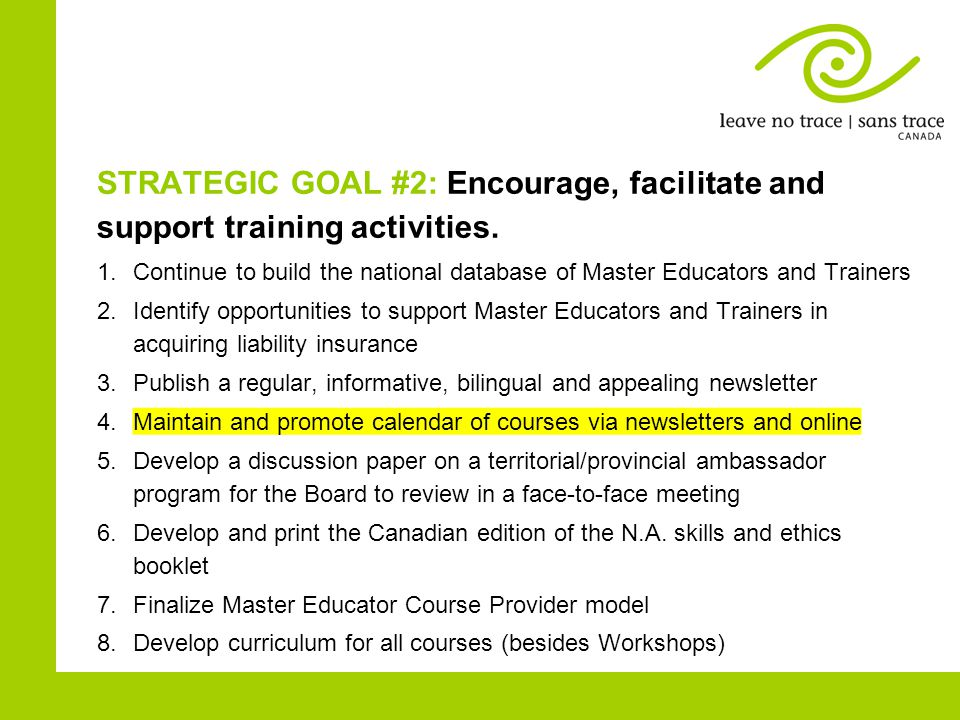 STRATEGIC GOAL #2: Encourage, facilitate and support training activities. 1.Continue to build the national database of Master Educators and Trainers 2
