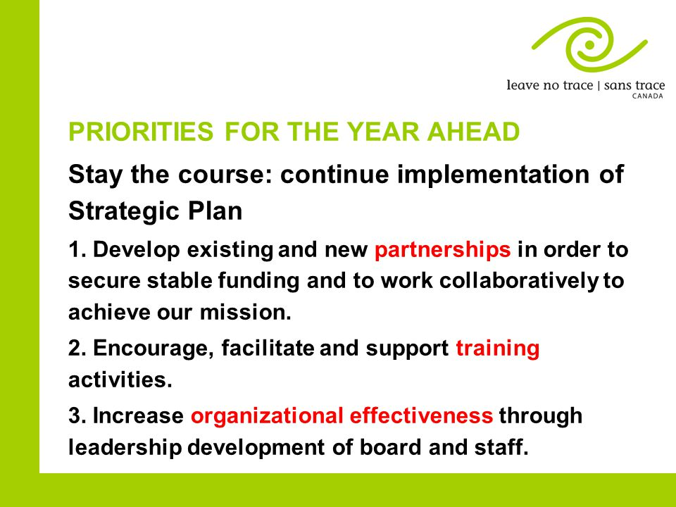 PRIORITIES FOR THE YEAR AHEAD Stay the course: continue implementation of Strategic Plan 1.