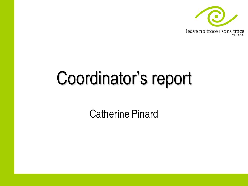 Coordinators report Catherine Pinard