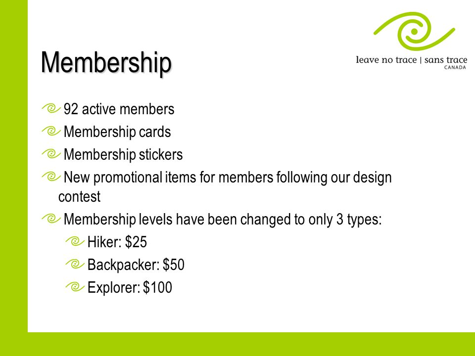 Membership 92 active members Membership cards Membership stickers New promotional items for members following our design contest Membership levels hav