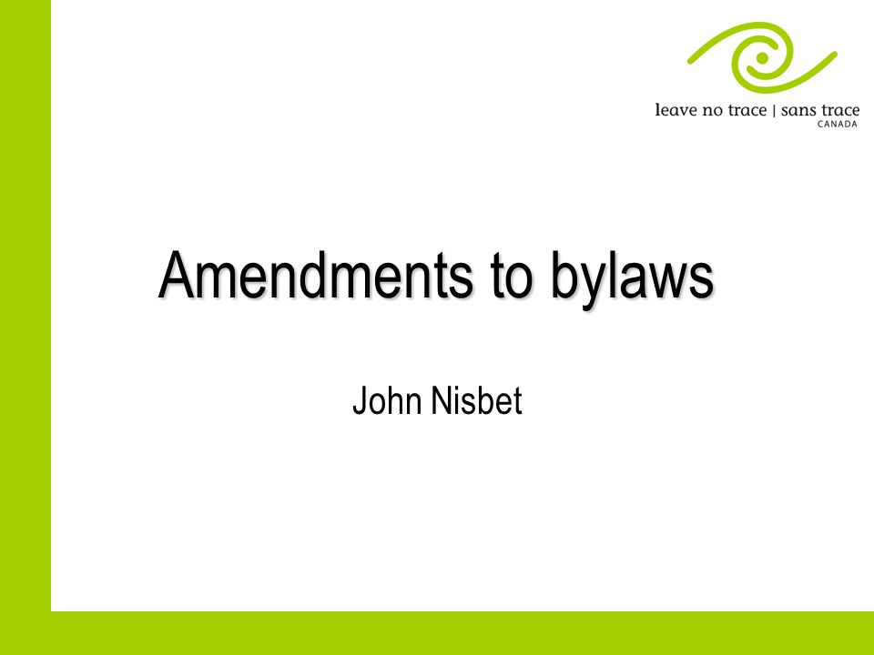 Amendments to bylaws John Nisbet