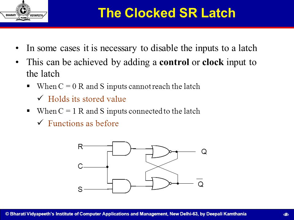 © Bharati Vidyapeeths Institute of Computer Applications and Management, New Delhi-63, by Deepali Kamthania 116 The Clocked SR Latch In some cases it