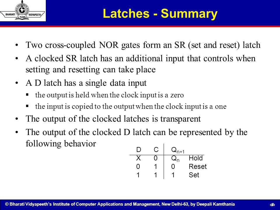 © Bharati Vidyapeeths Institute of Computer Applications and Management, New Delhi-63, by Deepali Kamthania 121 Latches - Summary Two cross-coupled NO