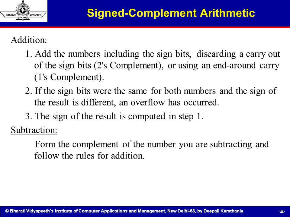 © Bharati Vidyapeeths Institute of Computer Applications and Management, New Delhi-63, by Deepali Kamthania 64 Signed-Complement Arithmetic Addition: