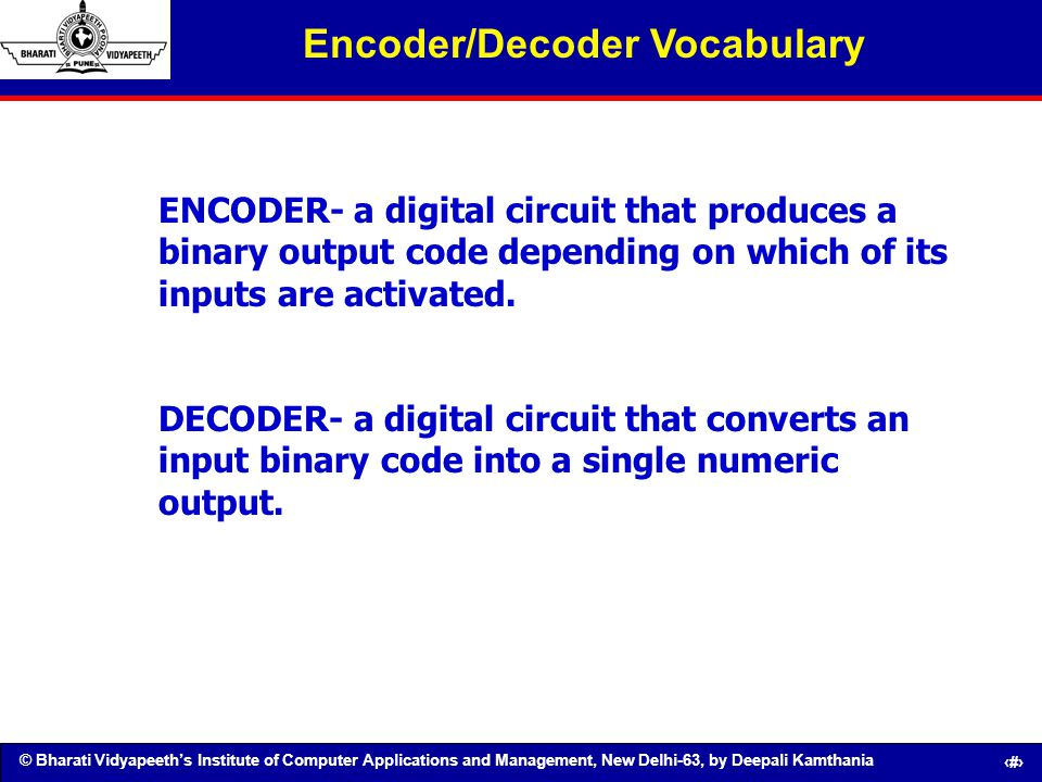 © Bharati Vidyapeeths Institute of Computer Applications and Management, New Delhi-63, by Deepali Kamthania 88 Encoder/Decoder Vocabulary ENCODER- a d