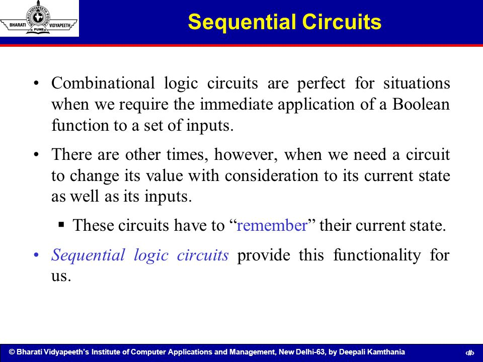 © Bharati Vidyapeeths Institute of Computer Applications and Management, New Delhi-63, by Deepali Kamthania 96 Sequential Circuits Combinational logic