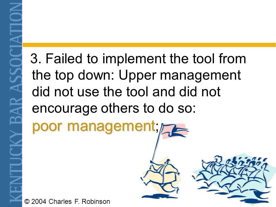 © 2004 Charles F.Robinson poor management 3.