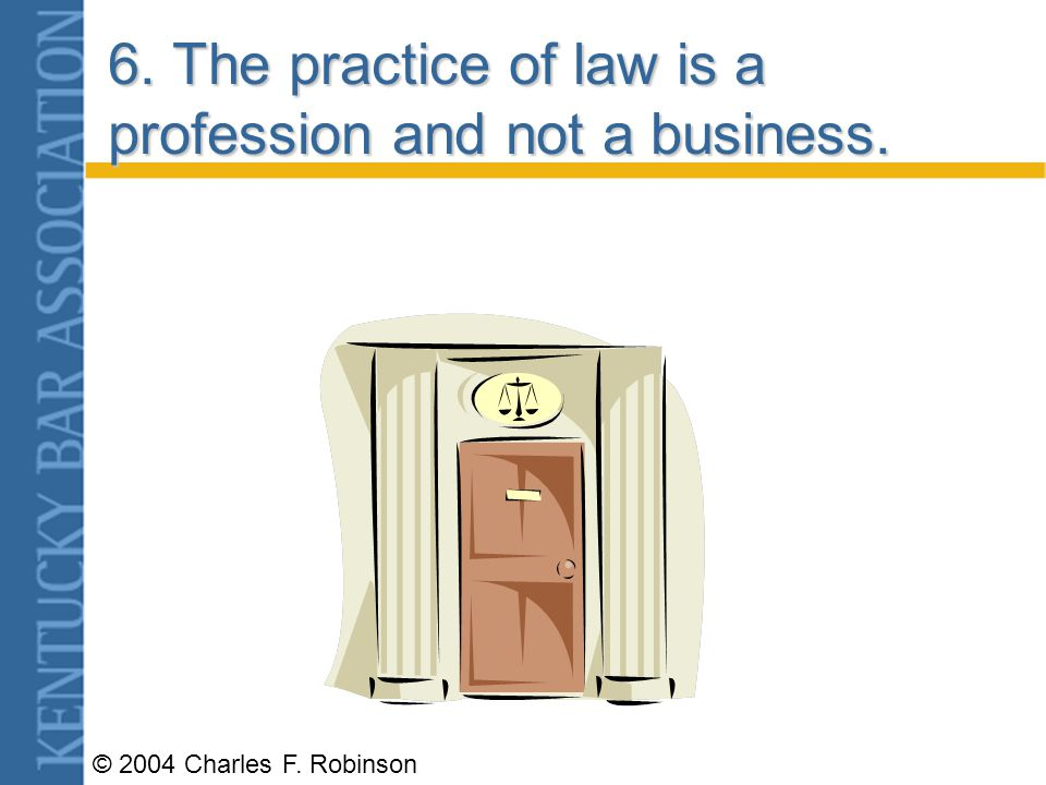 © 2004 Charles F. Robinson 3. The lawyer determines what is value added service.