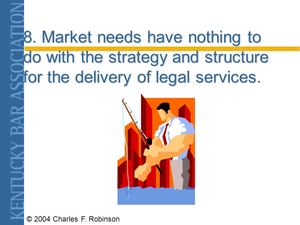 © 2004 Charles F. Robinson 6. The practice of law is a profession and not a business.
