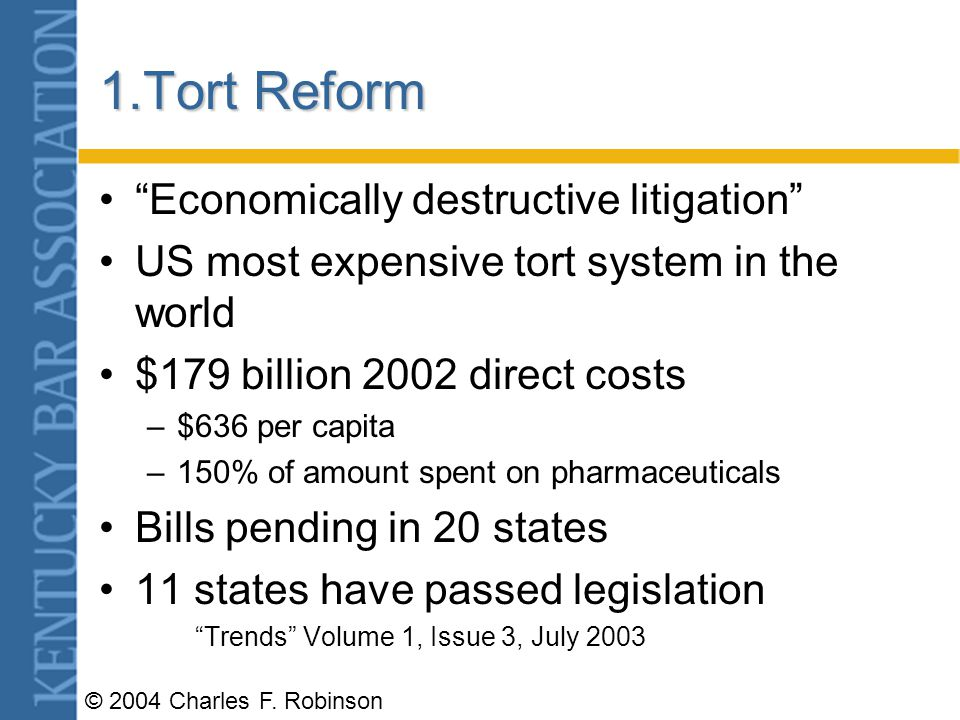 © 2004 Charles F. Robinson Trend or Cycle 1.Tort reform