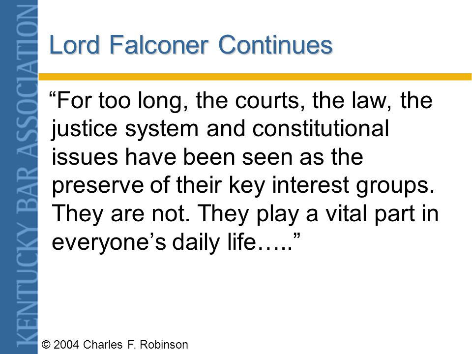 © 2004 Charles F. Robinson Lord Falconer of Thoroton December 3, 2003 Justice, Rights and Democracy Justice for all as central as education for all Th